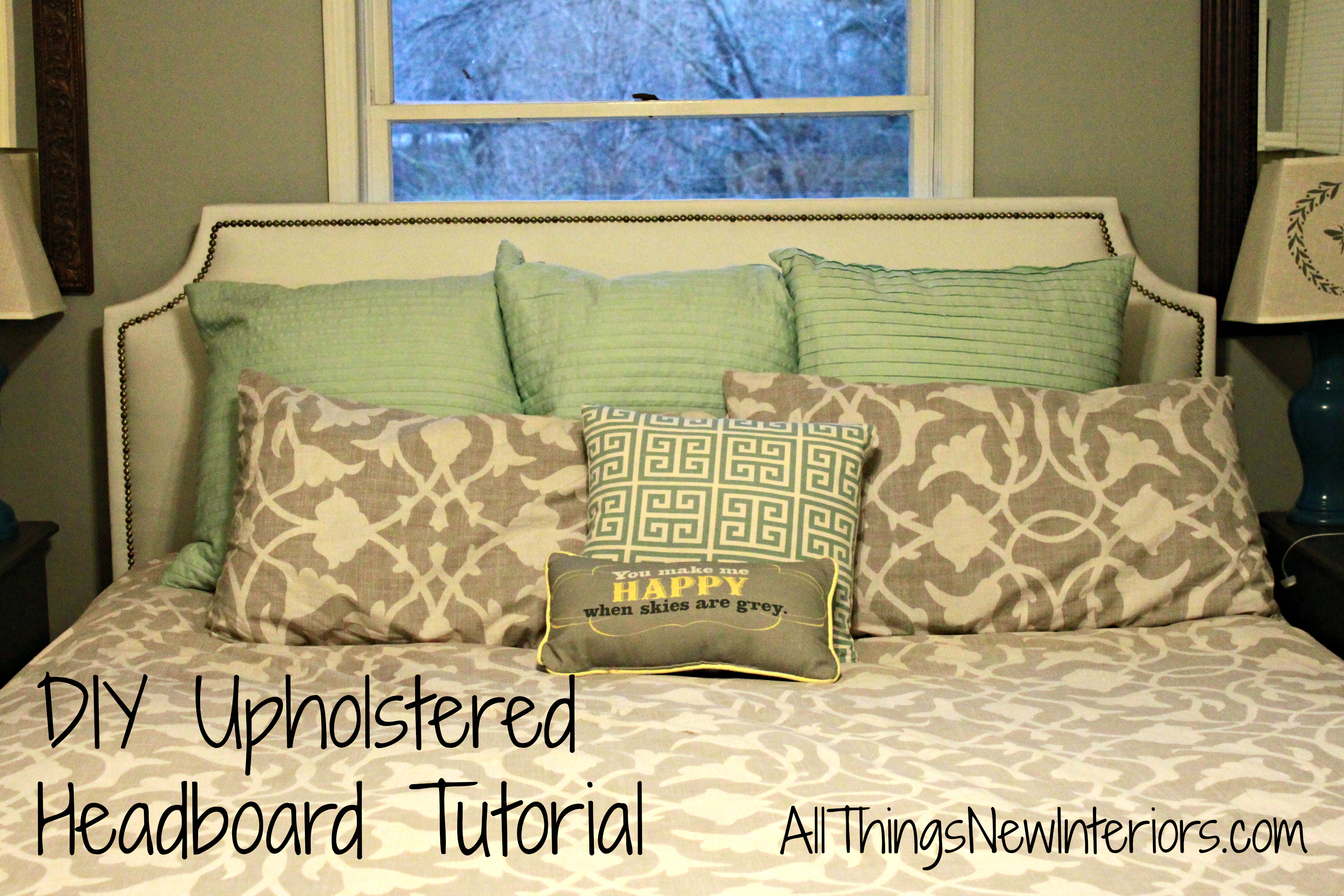 Diy Headboard Tutorial All Things New Interiors