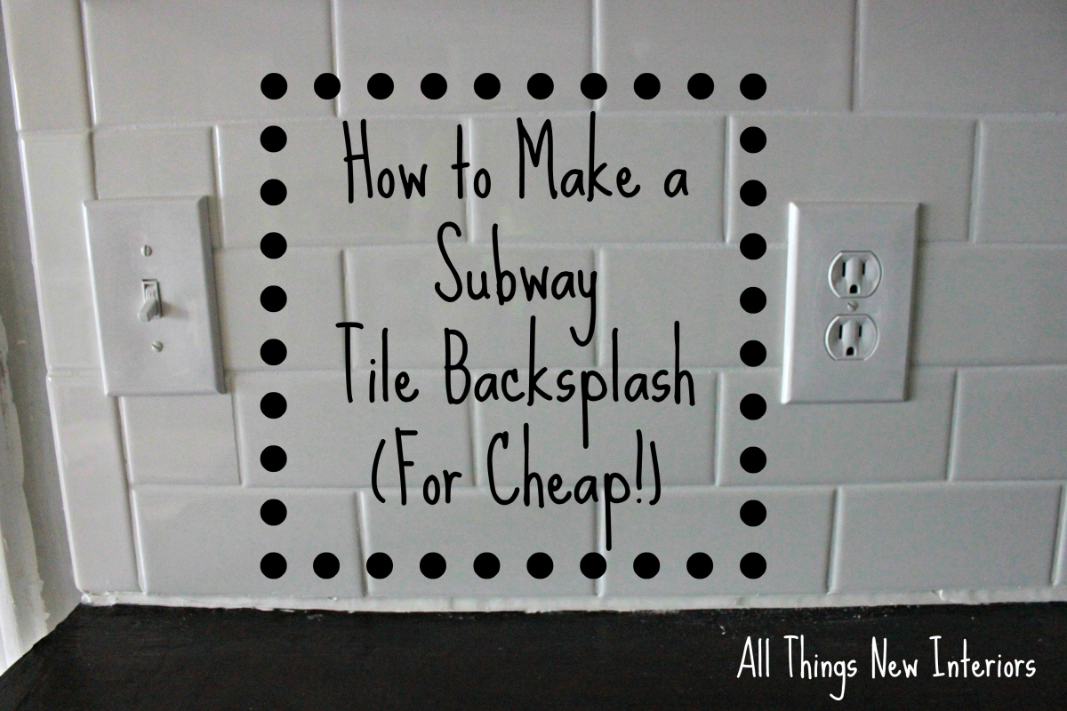 How to Make a Subway Tile Backsplash (For Cheap!)