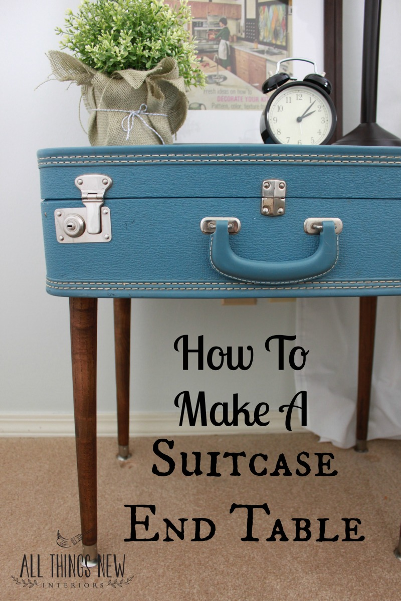 How To Make A Suitcase End Table All Things New Interiors